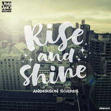 "Anderson Soares ""Rise and Shine"""